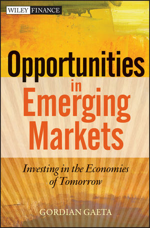 Opportunities in Emerging Markets: Investing in the Economies of Tomorrow (1118247175) cover image
