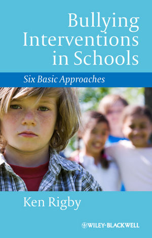Bullying Interventions in Schools: Six Basic Approaches (1118362675) cover image