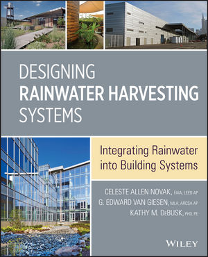Designing Rainwater Harvesting Systems: Integrating Rainwater into Building Systems (1118410475) cover image
