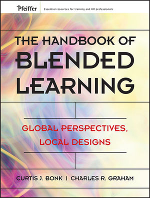 The Handbook of Blended Learning: Global Perspectives, Local Designs (1118429575) cover image
