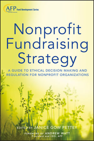 Nonprofit Fundraising Strategy: A Guide to Ethical Decision Making and Regulation for Nonprofit Organizations, + Website, 2nd Edition (1118487575) cover image