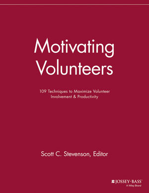 Motivating Volunteers: 109 Techniques to Maximize Volunteer Involvement and Productivity