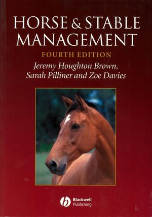 Horse and Stable Management, 4th Edition (1118709675) cover image