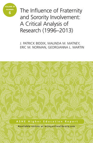 The Influence of Fraternity and Sorority Involvement: A Critical Analysis of Research (1996 - 2013): AEHE Volume 39, Number 6 (1118866975) cover image