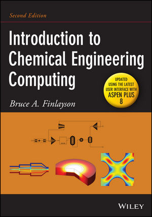 Introduction to Chemical Engineering Computing, 2nd Edition (Update) (1118888375) cover image