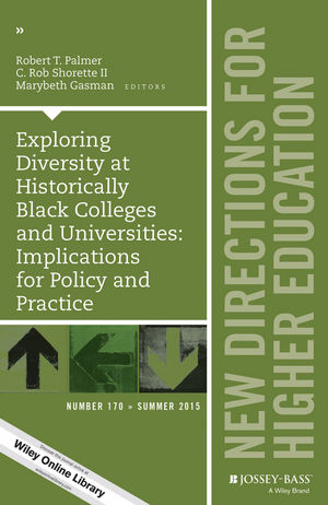Exploring Diversity at Historically Black Colleges and Universities: Implications for Policy and Practice: New Directions for Higher Education, Number 170 (1119108675) cover image
