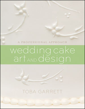 Wedding Cake Art and Design: A Professional Approach (1119127475) cover image