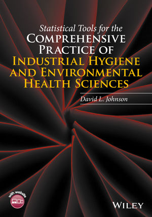Statistical Tools for the Comprehensive Practice of Industrial Hygiene and Environmental Health Sciences (1119351375) cover image
