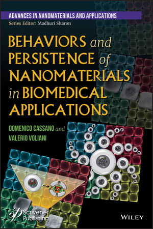 Behaviors and Persistence of Nanomaterials in Biomedical Applications