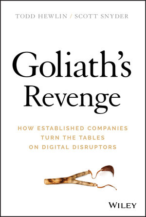 Book Cover Image for Goliath's Revenge: How Established Companies Turn the Tables on Digital Disruptors