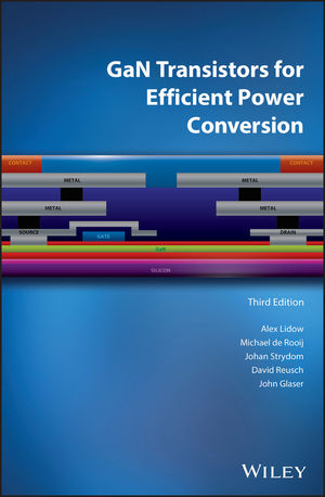 GaN Transistors for Efficient Power Conversion, 3rd Edition