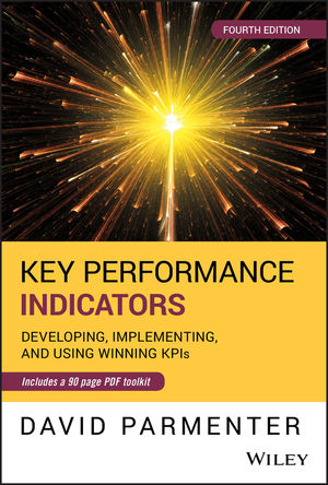 Key Performance Indicators Developing Implementing And Using Winning Kpis 4th Edition Wiley
