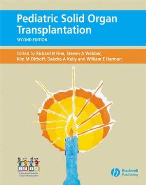 Pediatric Solid Organ Transplantation, 2nd Edition