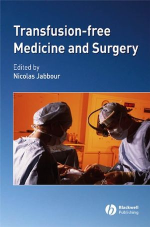 Transfusion-Free Medicine and Surgery