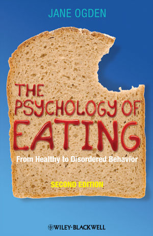 The Psychology of Eating: From Healthy to Disordered Behavior, 2nd Edition (1444358375) cover image