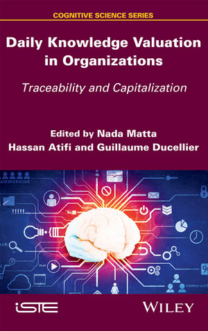 Daily Knowledge Valuation in Organizations: Traceability and Capitalization (1848218575) cover image