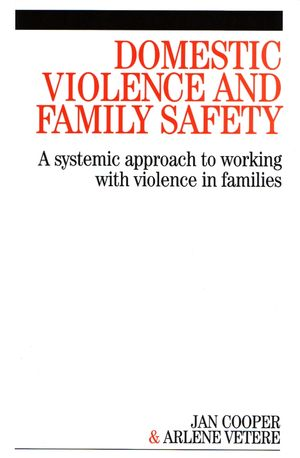 Domestic Violence and Family Safety: A systemic approach to working with violence in families (1861564775) cover image
