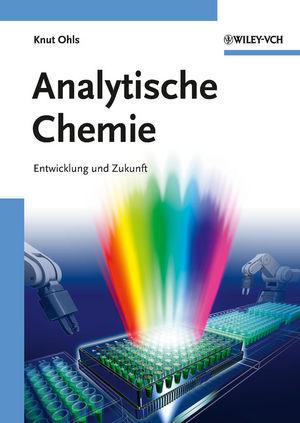 Analytische Chemie: Entwicklung und Zukunft