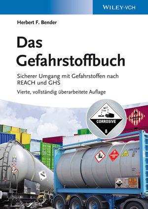 Das Gefahrstoffbuch: Sicherer Umgang mit Gefahrstoffen nach REACH und GHS, 4th Edition