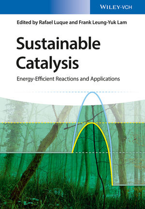 Sustainable Catalysis: Energy-Efficient Reactions and Applications