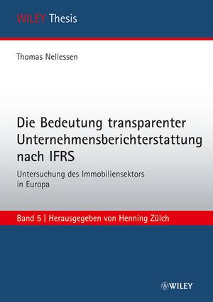 Die Bedeutung transparenter Unternehmensberichterstattung nach IFRS: Untersuchung des Immobiliensektors in Europa