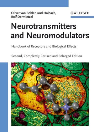 Neurotransmitters and Neuromodulators: Handbook of Receptors and Biological Effects, 2nd, Completely Revised and Enlarged Edition