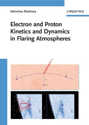 Electron and Proton Kinetics and Dynamics in Flaring Atmospheres (3527639675) cover image