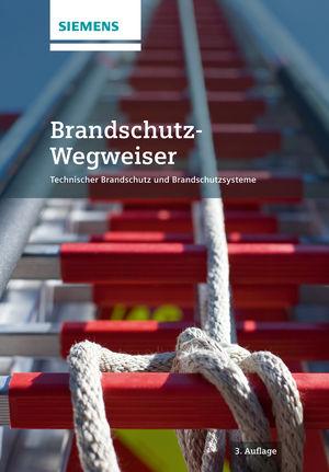 Brandschutz-Wegweiser: Technischer Brandschutz und Brandschutzsysteme, 3rd Edition
