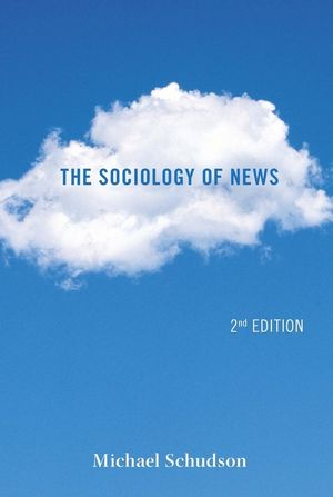 The Sociology of News, 2nd Edition