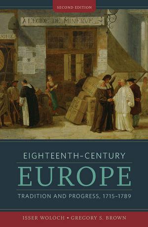 Eighteenth-Century Europe: Tradition and Progress, 1715-1789, 2nd Edition