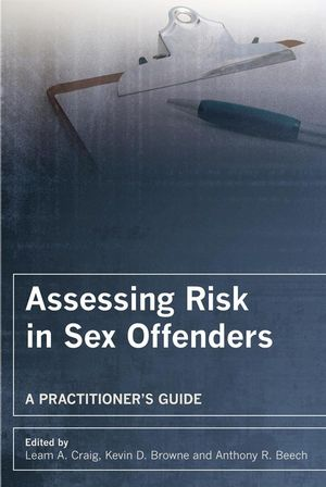 Assessing Risk in Sex Offenders: A Practitioner