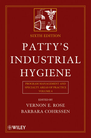Patty's Industrial Hygiene, Volume 4, Program Management and Specialty Areas of Practice , 6th Edition