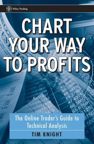 Chart Your Way To Profits: The Online Trader