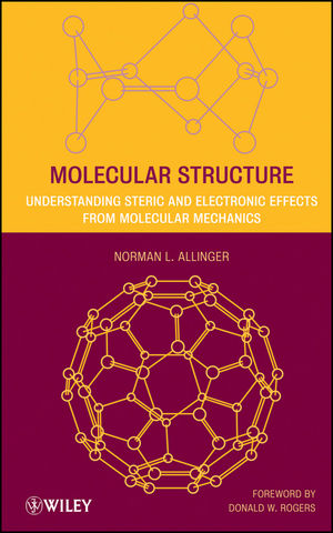 Molecular Structure: Understanding Steric and Electronic Effects from Molecular Mechanics (0470195576) cover image