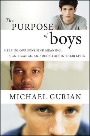 The Purpose of Boys: Helping Our Sons Find Meaning, Significance, and Direction in Their Lives (0470243376) cover image