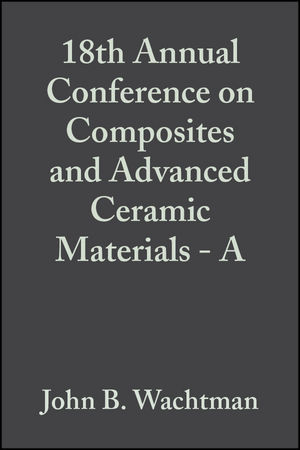 18th Annual Conference on Composites and Advanced Ceramic Materials - A, Volume 15, Issue 4
