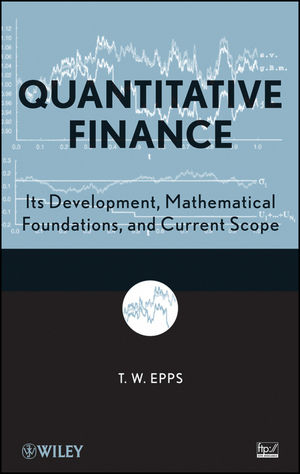 Quantitative Finance: Its Development, Mathematical Foundations, and Current Scope (0470455276) cover image
