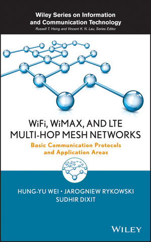 WiFi, WiMAX, and LTE Multi-hop Mesh Networks: Basic Communication Protocols and Application Areas