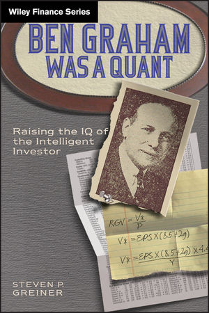Ben Graham Was a Quant: Raising the IQ of the Intelligent Investor (0470642076) cover image