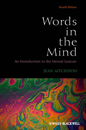 Words In The Mind An Introduction To The Mental Lexicon 4th