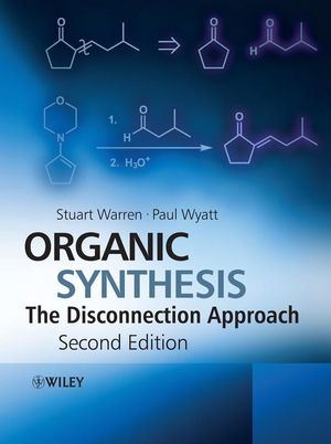 Organic Synthesis: The Disconnection Approach, 2nd Edition