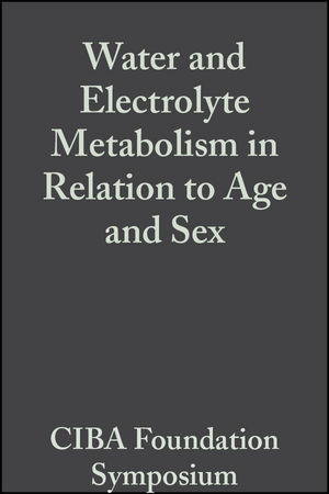 Water and Electrolyte Metabolism in Relation to Age and Sex, Volumr 4: Colloquia on Ageing (0470716576) cover image