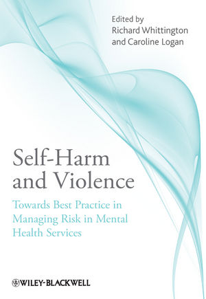 Self-Harm and Violence: Towards Best Practice in Managing Risk in Mental Health Services (0470746076) cover image