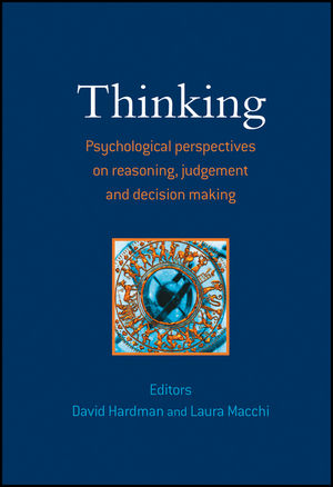 Thinking: Psychological Perspectives on Reasoning, Judgment and Decision Making (0470871776) cover image