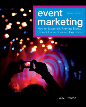 Event Marketing: How to Successfully Promote Events, Festivals, Conventions, and Expositions, 2nd Edition