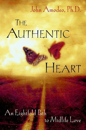 The Authentic Heart: An Eightfold Path to Midlife Love (0471387576) cover image
