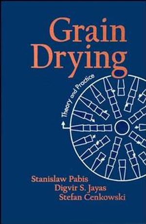Grain Drying: Theory and Practice (0471573876) cover image