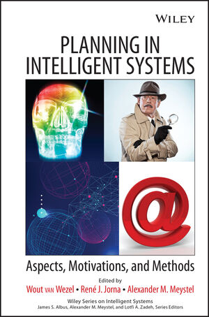 Planning in Intelligent Systems: Aspects, Motivations, and Methods