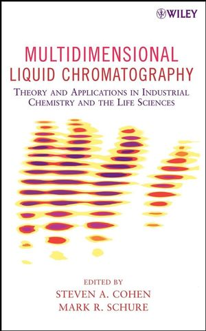 Multidimensional Liquid Chromatography: Theory and Applications in Industrial Chemistry and the Life Sciences (0471738476) cover image