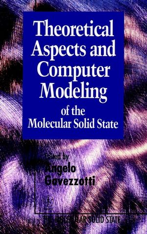 Theoretical Aspects and Computer Modeling of the Molecular Solid State (0471961876) cover image